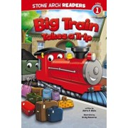 Big Train Takes a Trip, Paperback/Adria F. Klein