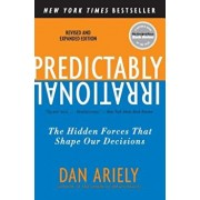 Predictably Irrational, Revised and Expanded Edition: The Hidden Forces That Shape Our Decisions, Paperback/Dan Ariely