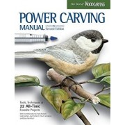 Power Carving Manual, Updated and Expanded Second Edition: Tools, Techniques, and 22 All-Time Favorite Projects, Paperback/Editors of Woodcarving Illustrated
