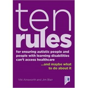 10 Rules for Ensuring Autistic People and People with Learning Disabilities Can't Access Health Care... and maybe what to do about it, Paperback/Jim Blair