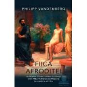 Fiica Afroditei - Philipp Vandenberg