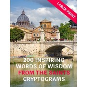 200 Inspirational Words Of Wisdom From The Saints Cryptograms: Large Print: Great Fun Gifts For Christians, Catholics, Adults, Teenagers, Parents, Chu, Paperback/Puzzle Galore