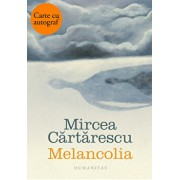 Melancolia - cu autograf/Mircea Cartarescu