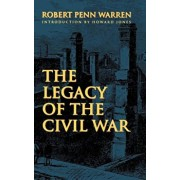 The Legacy of the Civil War, Paperback/Robert Penn Warren