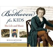 Beethoven for Kids: His Life and Music with 21 Activities, Paperback/Helen Bauer