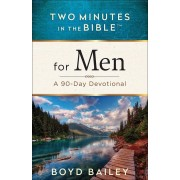 Two Minutes in the Bible(r) for Men: A 90-Day Devotional, Paperback