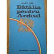 Batalia Pentru Ardeal - Valer Pop