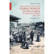 Viata si aventurile unui cioban roman in Bulgaria, in vremuri de razboi 1908-1918/Nicolae S. Sucu