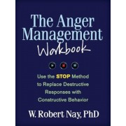 The Anger Management Workbook: Use the STOP Method to Replace Destructive Responses with Constructive Behavior, Paperback