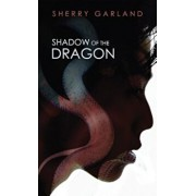 Shadow of the Dragon, Paperback/Sherry Garland