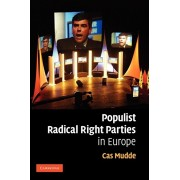 Populist Radical Right Parties in Europe, Paperback/Cas Mudde