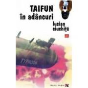 Taifun in adancuri - Lucian Ciuchita