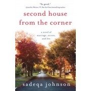 Second House from the Corner: A Novel of Marriage, Secrets, and Lies, Paperback