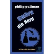 Umbra din nord - Philip Pullman