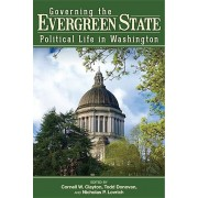 Governing the Evergreen State: Political Life in Washington, Paperback