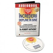 Secretele supreme ale increderii depline in sine/Dr. Robert Anthony