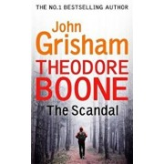 Theodore Boone: The Scandal, Paperback/John Grisham