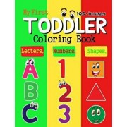 My First Toddler Coloring Book No.4: 100 + Images of Numbers Colors Shapes: Baby Activity Book for Kids Age 1-3, Boys or Girls, Success at School (Act, Paperback/Evelyn Brooke