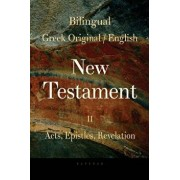 Bilingual (Greek / English) New Testament: Vol. II, Acts, Epistles, Revelation, Paperback/George Valsamis