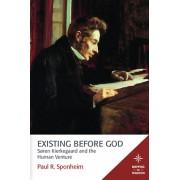 Existing Before God: Soren Kierkegaard and the Human Venture
