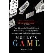Molly's Game: From Hollywood's Elite to Wall Street's Billionaire Boys Club, My High-Stakes Adventure in the World of Underground Po, Paperback/Molly Bloom
