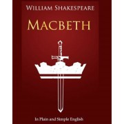 Macbeth in Plain and Simple English: A Modern Translation and the Original Version, Paperback