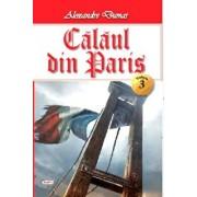 Calaul din Paris vol 3/4/Alexandre Dumas