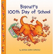 Biscuit's 100th Day of School/Alyssa Satin Capucilli