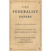 The Federalist Papers, Paperback/Alexander Hamilton