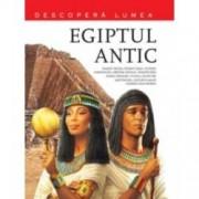 Egiptul Antic. Descopera lumea vol. 4