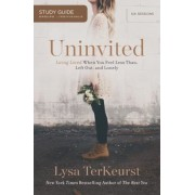 Uninvited: Living Loved When You Feel Less Than, Left Out, and Lonely, Paperback