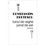Turnul de veghe. Jurnal de exil vol IV/Constantin Eretescu