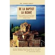 De la baptist la Bizant. Cum a strabatut un misionar baptist lumea intreaga pentru a descoperi dreapta credinta/James Early