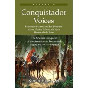 Conquistador Voices (Vol II): The Spanish Conquest of the Americas as Recounted Largely by the Participants, Paperback/Kevin H. Siepel