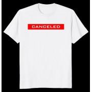 Тениска Canceled