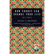 How Proust Can Change Your Life, Paperback