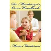 Dr. Montessori's Own Handbook, Hardcover/Maria Montessori