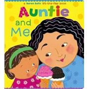 Auntie and Me: A Karen Katz Lift-The-Flap Book/Karen Katz