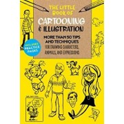 The Little Book of Cartooning & Illustration: More Than 50 Tips and Techniques for Drawing Characters, Animals, and Expressions, Paperback/Maury Aaseng