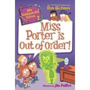 My Weirder-est School: Miss Porter Is Out of Order!, Paperback/Dan Gutman