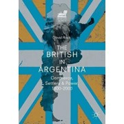 The British in Argentina: Commerce, Settlers and Power, 1800-2000, Paperback/David Rock