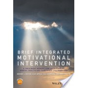 Brief Integrated Motivational Intervention - A Treatment Manual for Co-Occuring Mental Health and Substance Use Problems (9781119166658)