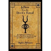 Letters from the Devil's Forest: An Anthology of Writings on Traditional Witchcraft, Spiritual Ecology and Provenance Traditionalism, Paperback/Robin Artisson