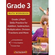 Grade 3 Math Workbook: Grade 3 Math Skills Practice for Addition, Subtraction, Multiplication, Division, Fractions and More, Paperback
