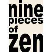 nine pieces of zen, Paperback/Wide Ocean