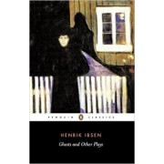 Ghosts and Other Plays/Henrik Ibsen