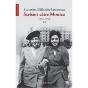 Scrisori catre Monica. Vol. al II-lea/Ecaterina Balacioiu-Lovinescu
