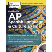 Cracking the AP Spanish Language & Culture Exam with Audio CD, 2018 Edition: Proven Techniques to Help You Score a 5, Paperback