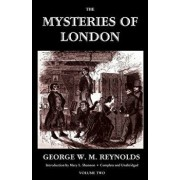 The Mysteries of London, Vol. II [Unabridged & Illustrated] (Valancourt Classics), Paperback/George W. M. Reynolds