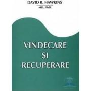 Vindecare si recuperare - David R. Hawkins